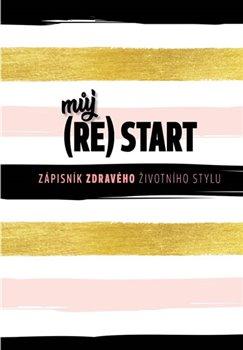 Obálka titulu Můj (re)start - Zápisník zdravého životního stylu;