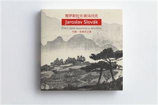 Jaroslav Slovák – Čínu jsem maloval a miloval - Lucie Olivová | Booksquad.ink