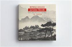 Jaroslav Slovák – Čínu jsem maloval a miloval