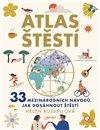 ATLAS ŠTĚSTÍ: - 33 MEZINÁRODNÍCH NÁVODŮ,