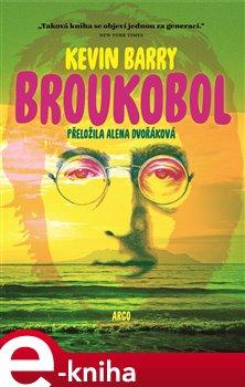 Broukobol - Kevin Barry e-kniha