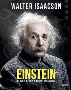 Einstein. Člověk, genius a teorie relativity - Walter Isaacson
