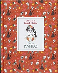 Frida Kahlo: Little Guide to Great Lives