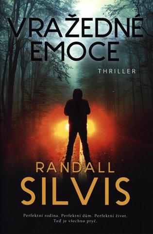 Vražedné emoce - Randall Silvis | Booksquad.ink
