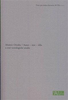Obálka titulu Autor – text – dílo a jiné textologické studie