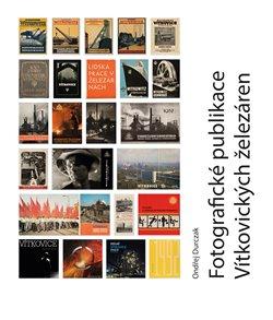 Obálka titulu Fotografické publikace Vítkovických železáren