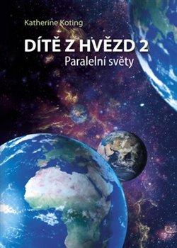 Obálka titulu Dítě z hvězd 2 - Paralelní světy