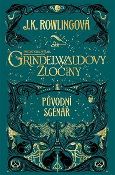 Obálka titulu Fantastická zvířata: Grindelwaldovy zločiny - původní scénář