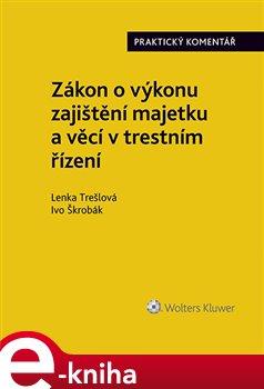Obálka titulu Zákon o výkonu zajištění majetku a věcí v trestním řízení. Praktický komentář (zákon č. 279/2003 Sb.)