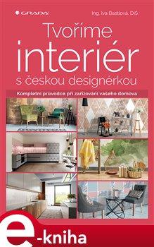 Obálka titulu Tvoříme interiér s českou designérkou