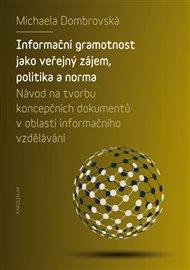 Informační gramotnost jako veřejný zájem, politika a norma