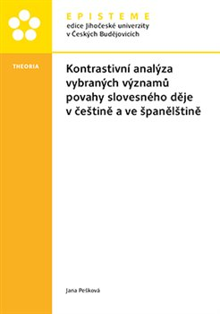 Obálka titulu Kontrastivní analýza vybraných významů povahy slovesného děje v češtině a ve španělštině