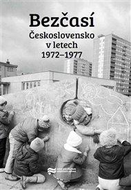 Bezčasí. Československo v letech 1972–1977