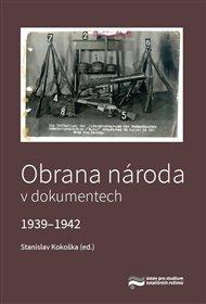 Obrana národa v dokumentech 1939–1942