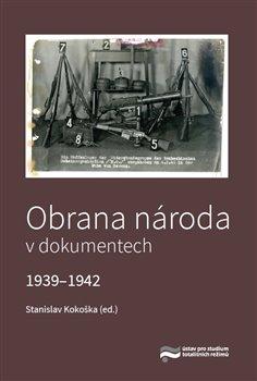 Obálka titulu Obrana národa v dokumentech 1939–1942