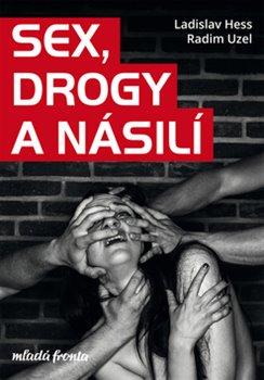 Obálka titulu Sex, drogy a násilí
