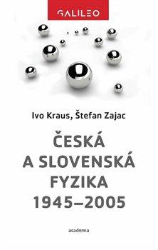Obálka titulu Česká a slovenská fyzika 1945–2005