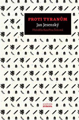 Proti tyranům - Jan Jesenský, | Replicamaglie.com