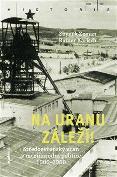 Obálka titulu Na uranu záleží!