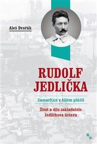 Rudolf Jedlička – Samaritán v bílém plášti