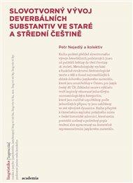 Slovotvorný vývoj deverbativních substantiv ve staré a střední češtině