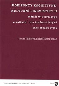 Horizonty kognitivně - kulturní lingvistiky II.