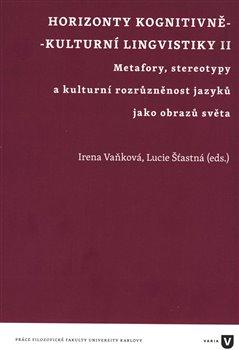 Obálka titulu Horizonty kognitivně - kulturní lingvistiky II.