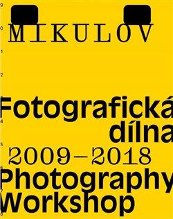 Obálka titulu Mikulov. Fotografická dílna 2009–2018