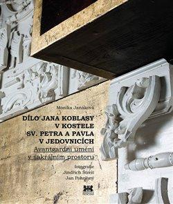 Obálka titulu Dílo Jana Koblasy v kostele Sv. Petra a Pavla v Jedovnicích