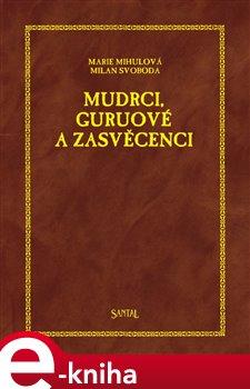 Obálka titulu Mudrci, guruové a zasvěcenci