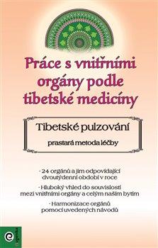 Obálka titulu Práce s vnitřními orgány podle tibetské medicíny