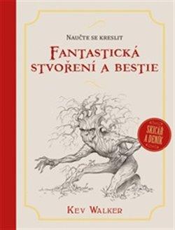 Obálka titulu Naučte se kreslit – Fantastická stvoření a bestie