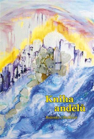 Kniha andělů - Boženka Cibulková | Booksquad.ink