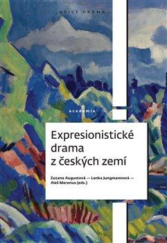 Obálka titulu Expresionistické drama z českých zemí