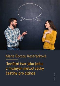 Obálka titulu Jevištní tvar jako jedna z možných metod výuky češtiny pro cizince