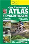 ČESKÁ REPUBLIKA ATLAS S CYKLOTRASAMI 1:240 000