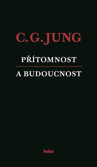 Přítomnost a budoucnost - Carl Gustav Jung   Booksquad.ink