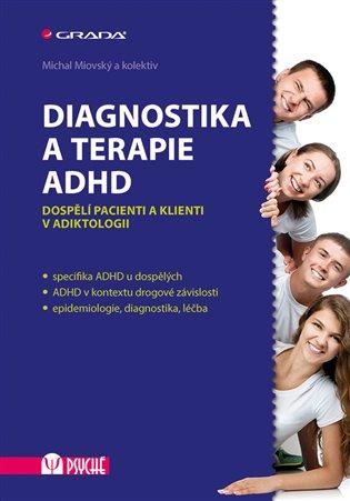 Diagnostika a terapie ADHD - Michal Miovský, | Booksquad.ink