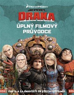 Obálka titulu Jak vycvičit draka - Úplný filmový průvodce