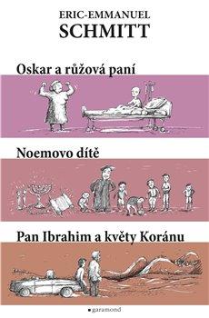 Obálka titulu Oskar a růžová paní, Noemovo dítě, Pan Ibrahim a květy Koránu