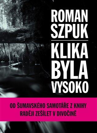 Klika byla vysoko - Roman Szpuk | Booksquad.ink