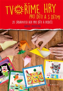 Obálka titulu Tvoříme hry pro děti a s dětmi