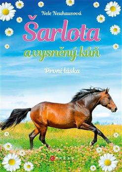 Obálka titulu Šarlota a vysněný kůň 4: První láska