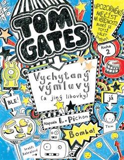 Obálka titulu Tom Gates: Vychytaný výmluvy (a jiný libovky)