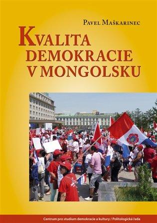 Kvalita demokracie v Mongolsku - Pavel Maškarinec   Booksquad.ink