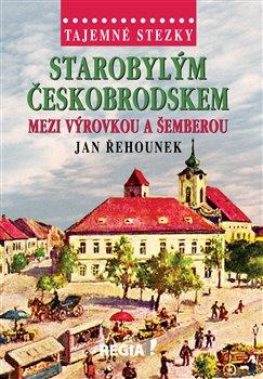 Obálka titulu Tajemné stezky-Starobylým Českobrodskem mezi Výrovkou a Šemberou
