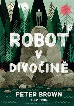Robot v divočině - Peter Brown | Booksquad.ink
