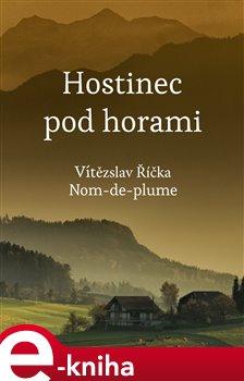 Hostinec pod horami - Vítězslav Říčka