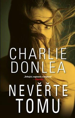 Nevěřte tomu - Charlie Donlea | Replicamaglie.com