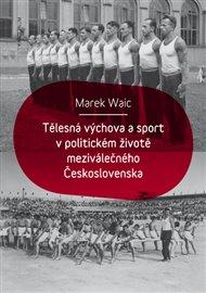 Tělesná výchova a sport v politickém životě meziválečného Československa